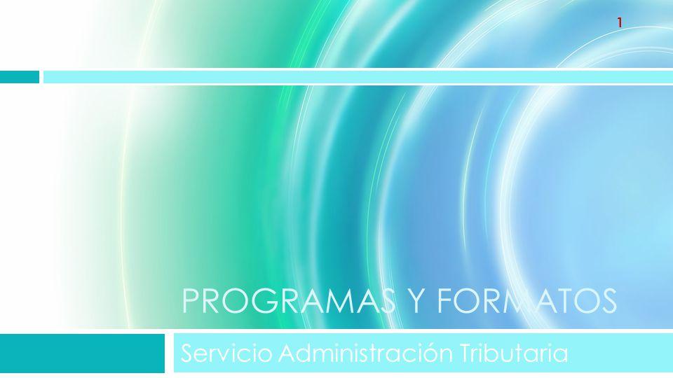 PROGRAMAS Y FORMATOS Servicio Administración Tributaria 1