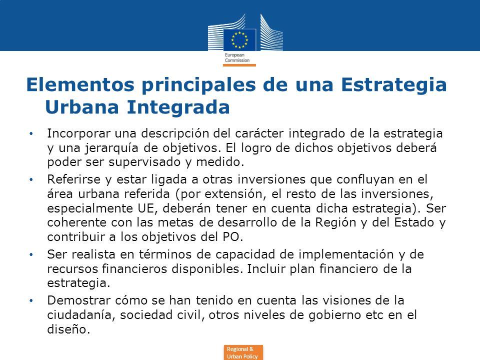 Regional & Urban Policy Elementos principales de una Estrategia Urbana Integrada Incorporar una descripción del carácter integrado de la estrategia y una jerarquía de objetivos.