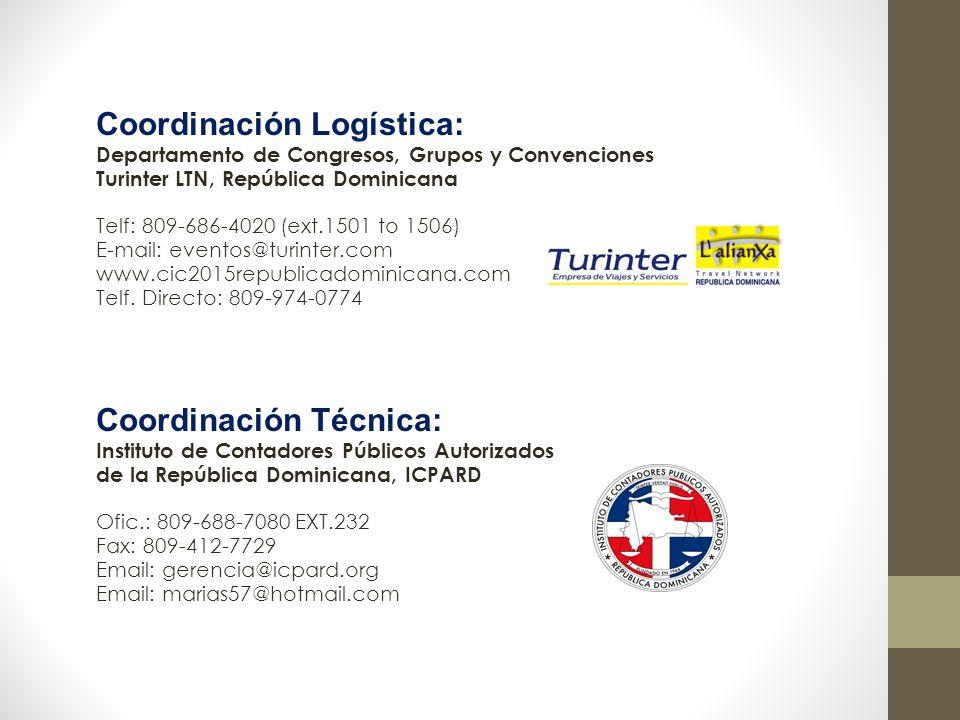 Coordinación Logística: Departamento de Congresos, Grupos y Convenciones Turinter LTN, República Dominicana Telf: 809-686-4020 (ext.1501 to 1506) E-mail: eventos@turinter.com www.cic2015republicadominicana.com Telf.