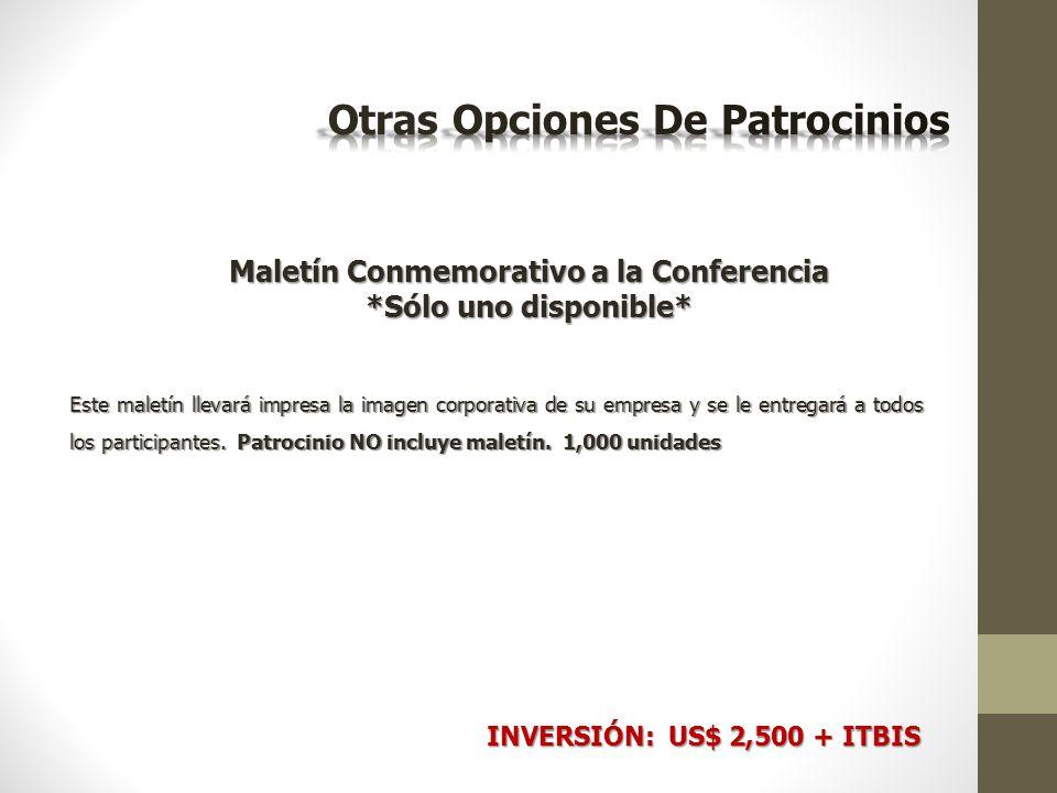 Maletín Conmemorativo a la Conferencia *Sólo uno disponible* Este maletín llevará impresa la imagen corporativa de su empresa y se le entregará a todos los participantes.