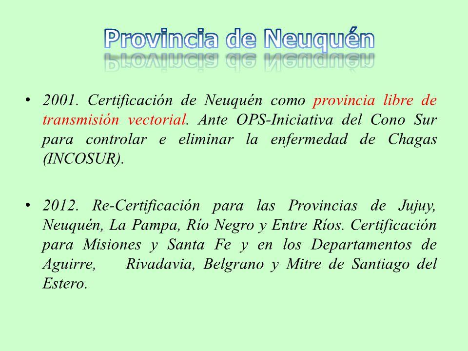 2001. Certificación de Neuquén como provincia libre de transmisión vectorial.