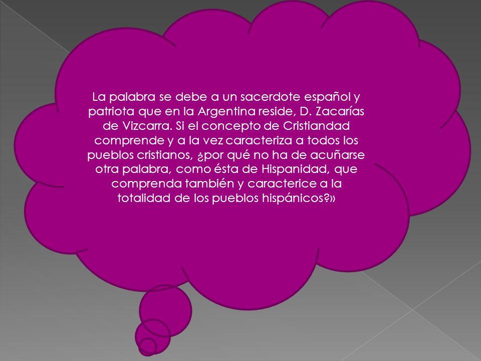 La palabra se debe a un sacerdote español y patriota que en la Argentina reside, D.