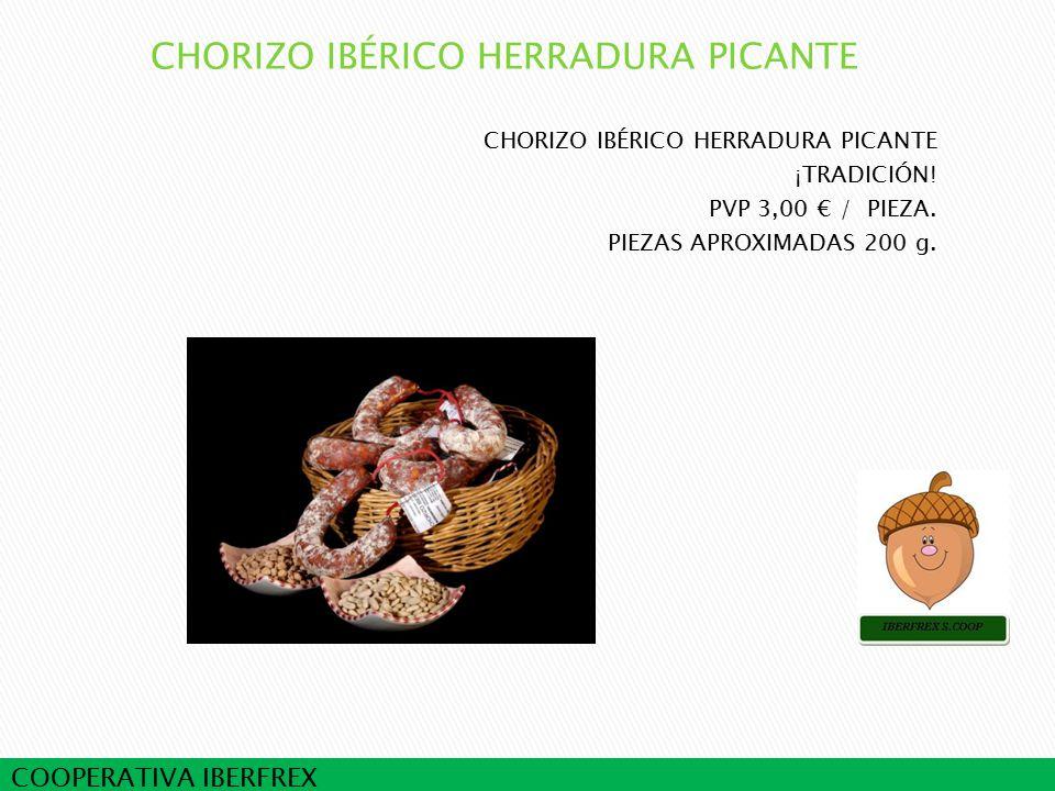 COOPERATIVA IBERFREX CHORIZO IBÉRICO HERRADURA PICANTE ¡TRADICIÓN.