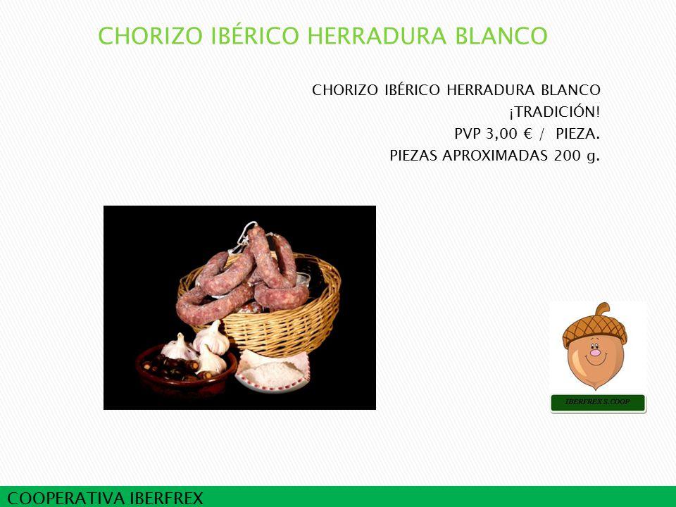 COOPERATIVA IBERFREX CHORIZO IBÉRICO HERRADURA BLANCO ¡TRADICIÓN.