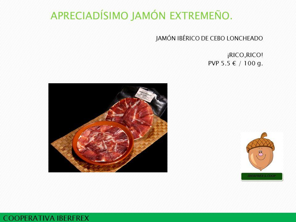 COOPERATIVA IBERFREX JAMÓN IBÉRICO DE CEBO LONCHEADO ¡RICO,RICO! PVP 5.5 € / 100 g.