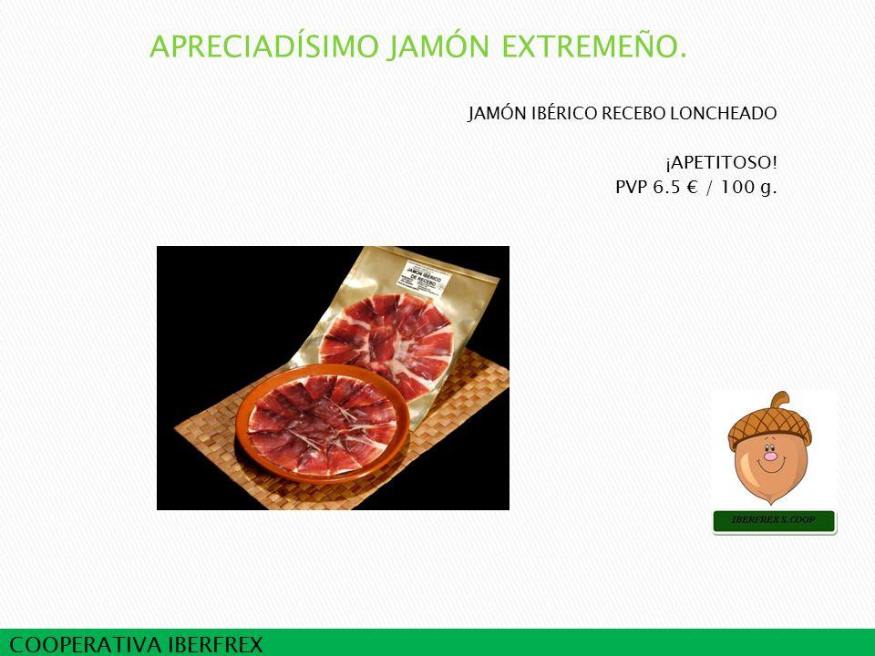 COOPERATIVA IBERFREX JAMÓN IBÉRICO RECEBO LONCHEADO ¡APETITOSO! PVP 6.5 € / 100 g.