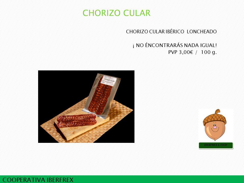 COOPERATIVA IBERFREX CHORIZO CULAR IBÉRICO LONCHEADO ¡ NO ÉNCONTRARÁS NADA IGUAL.