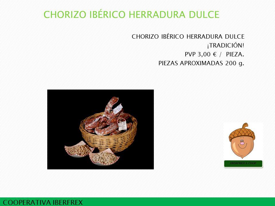 COOPERATIVA IBERFREX CHORIZO IBÉRICO HERRADURA DULCE ¡TRADICIÓN.