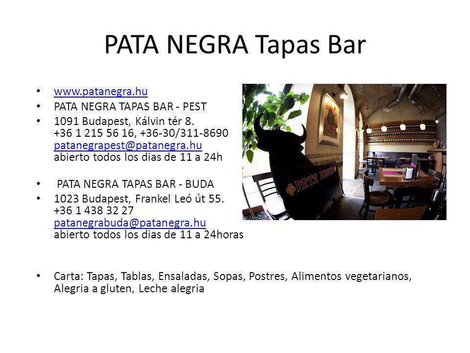 PATA NEGRA Tapas Bar www.patanegra.hu PATA NEGRA TAPAS BAR - PEST 1091 Budapest, Kálvin tér 8.