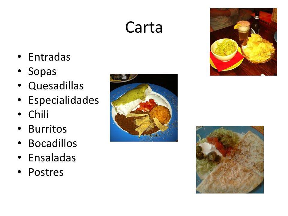 Carta Entradas Sopas Quesadillas Especialidades Chili Burritos Bocadillos Ensaladas Postres