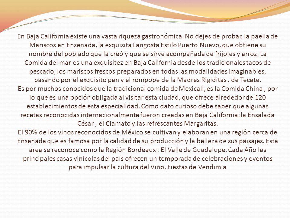 En Baja California existe una vasta riqueza gastronómica.
