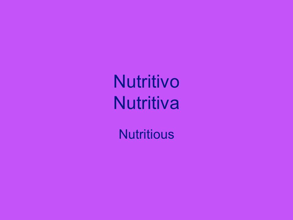 Nutritivo Nutritiva Nutritious