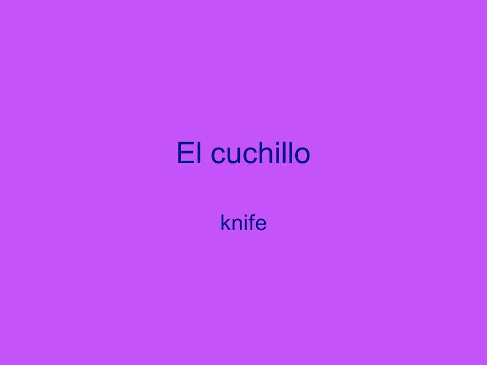 El cuchillo knife