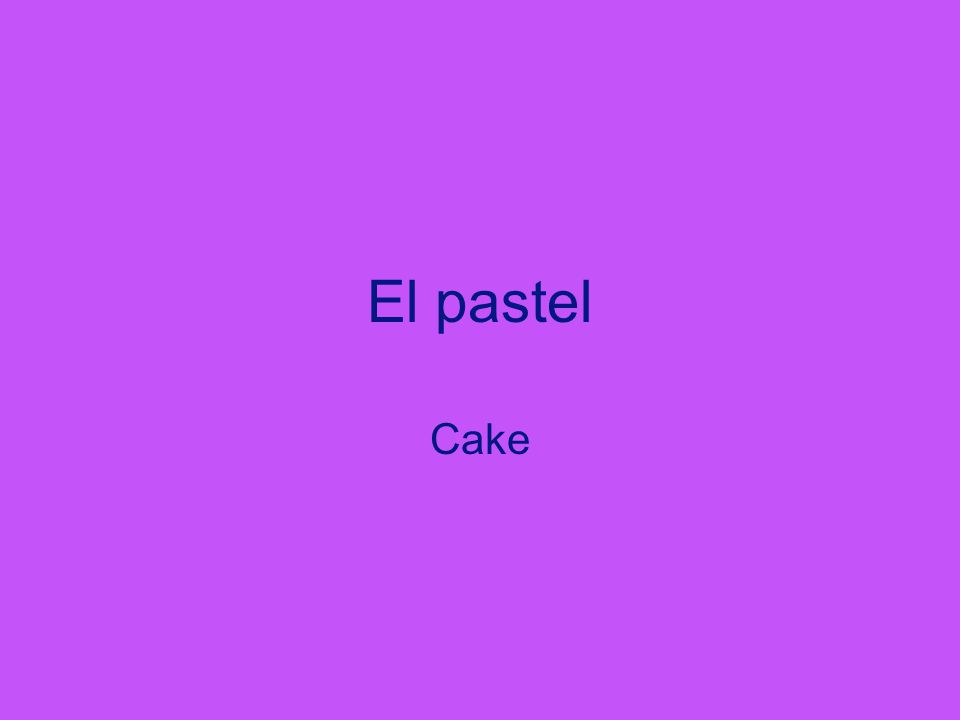 El pastel Cake