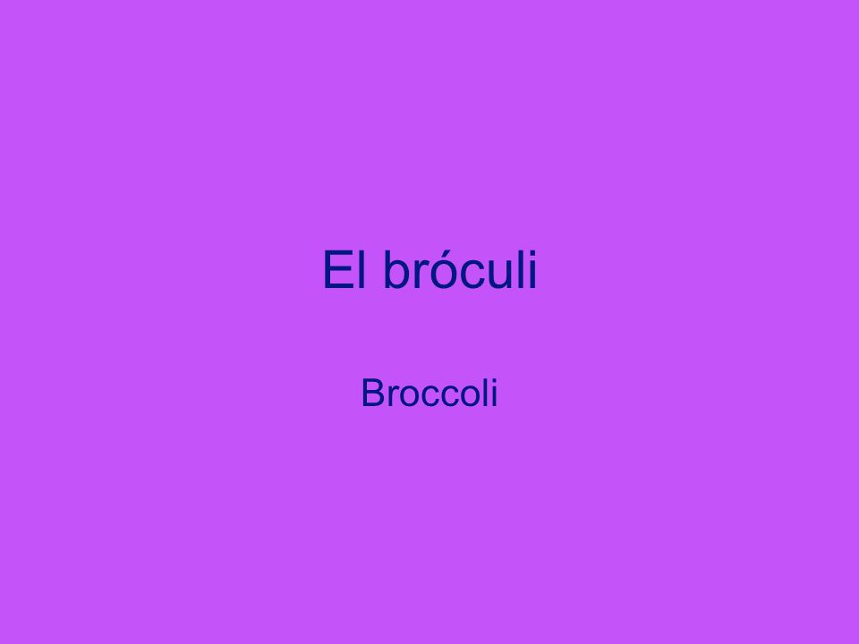 El bróculi Broccoli