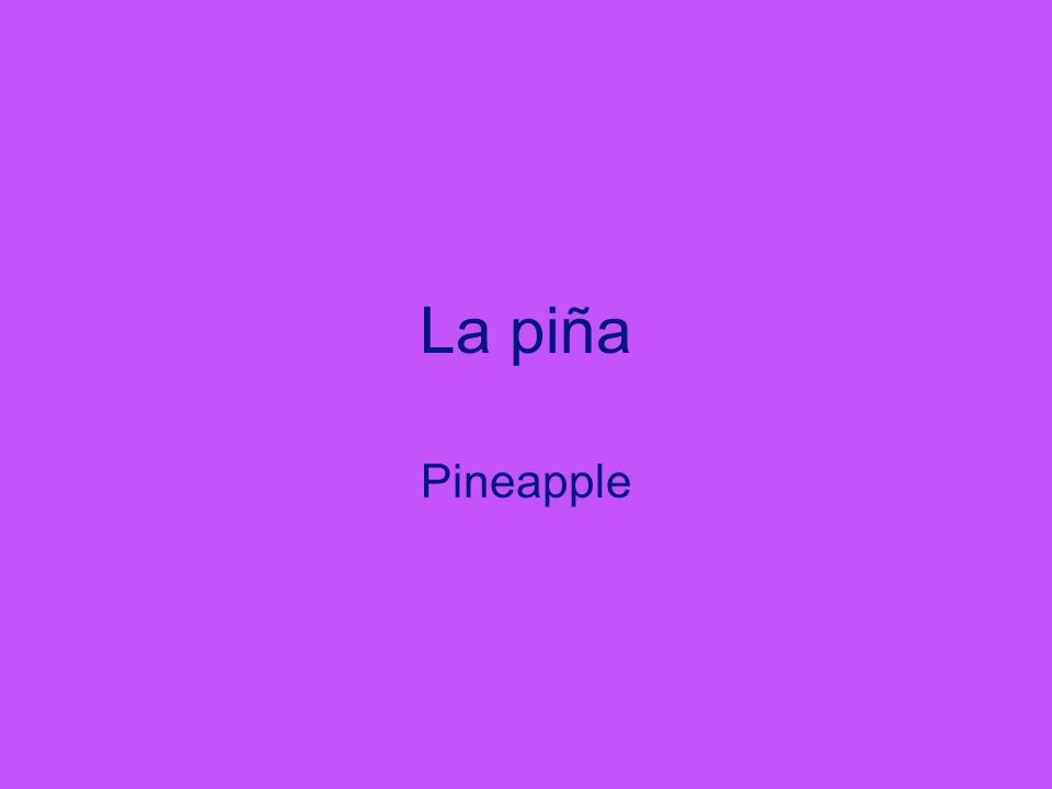 La piña Pineapple