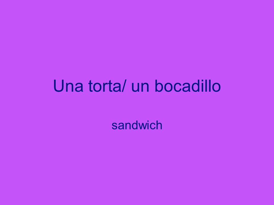 Una torta/ un bocadillo sandwich