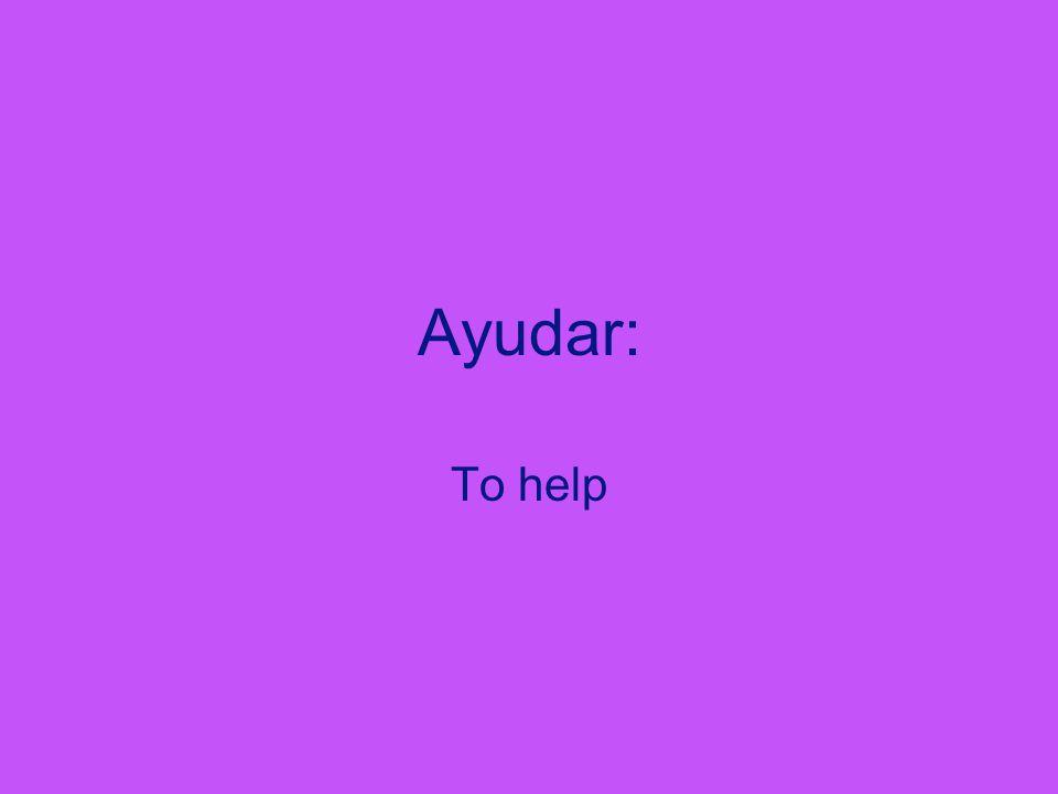 Ayudar: To help