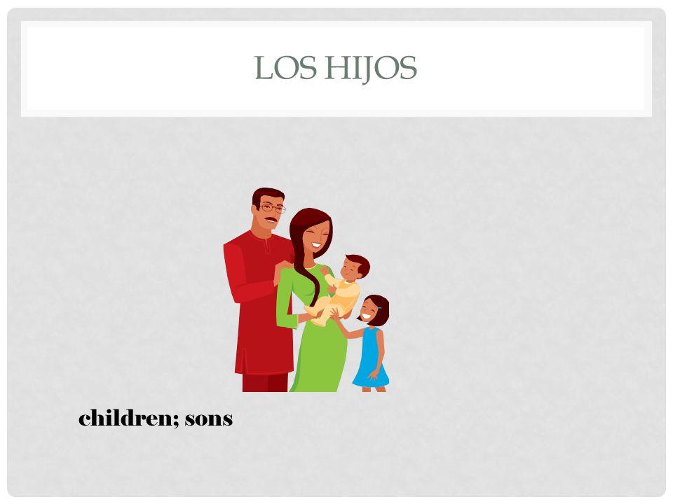 LOS HIJOS children; sons