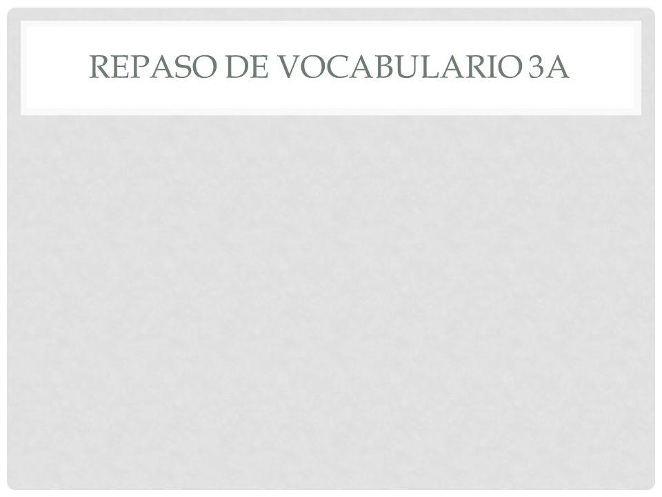 REPASO DE VOCABULARIO 3A