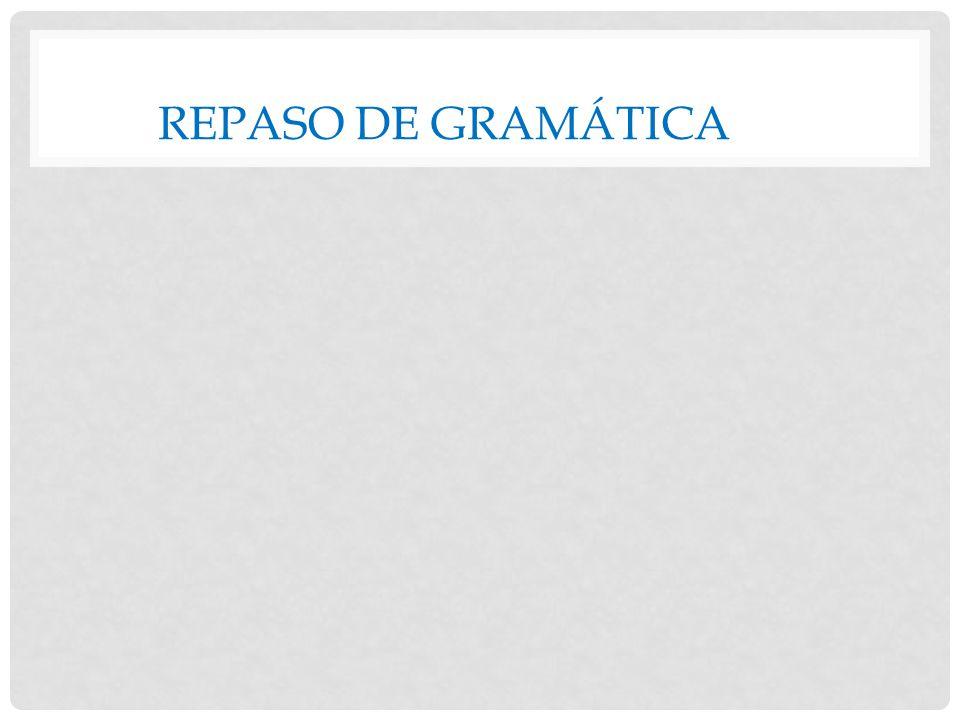 REPASO DE GRAMÁTICA