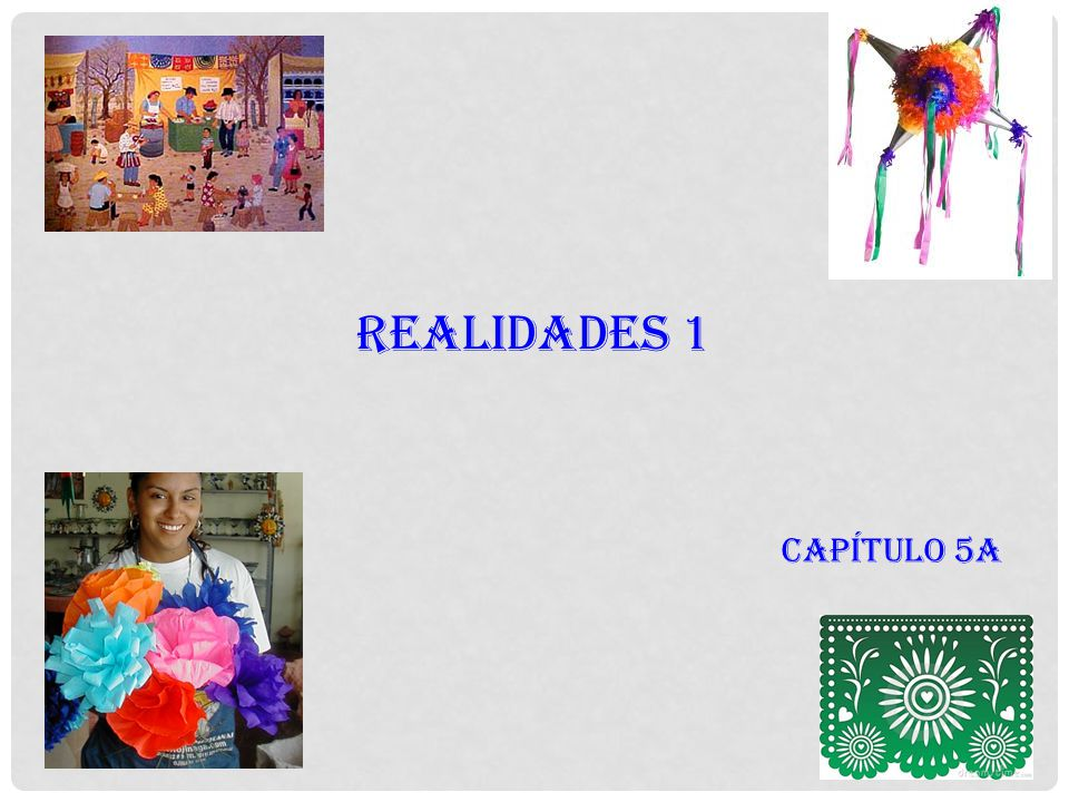REALIDADES 1 Capítulo 5A