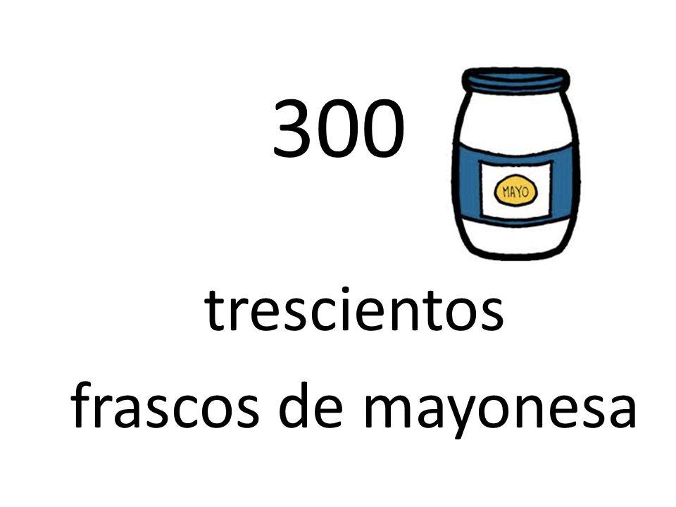 300 trescientos frascos de mayonesa