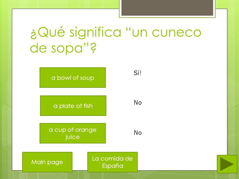 ¿Qué significa un bocadillo an orange a sandwich a salad No Sí! Main page La comida de España