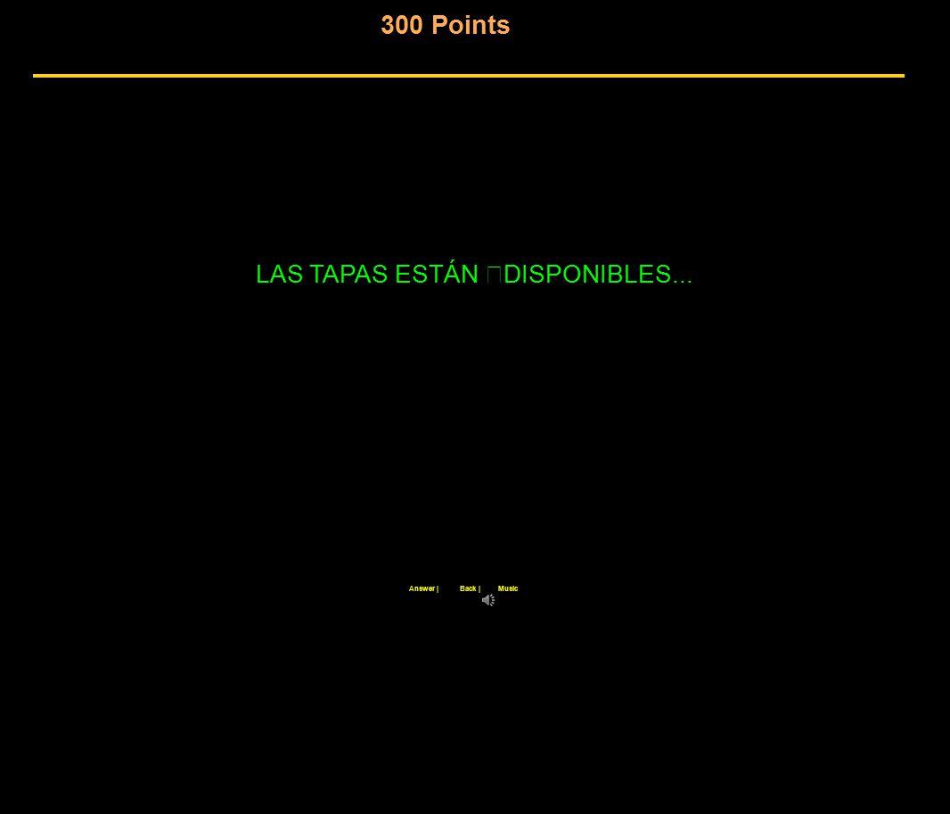 300 Points Back  Answer  Music LAS TAPAS ESTÁN DISPONIBLES...