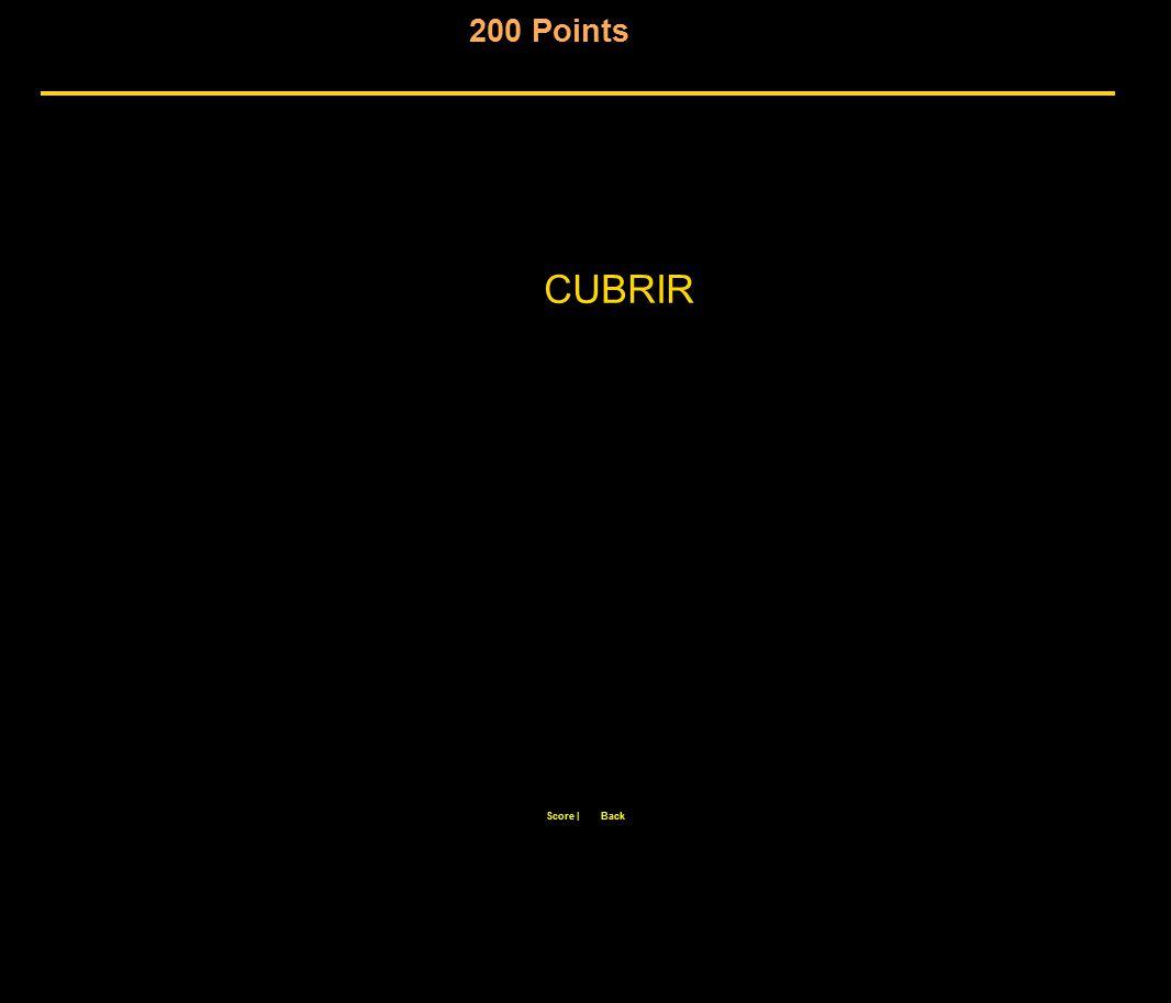 200 Points Score  Back CUBRIR