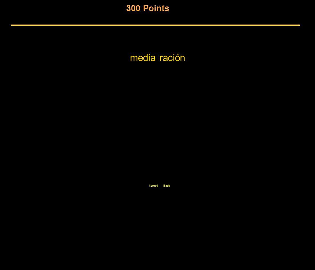 300 Points Score  Back media ración