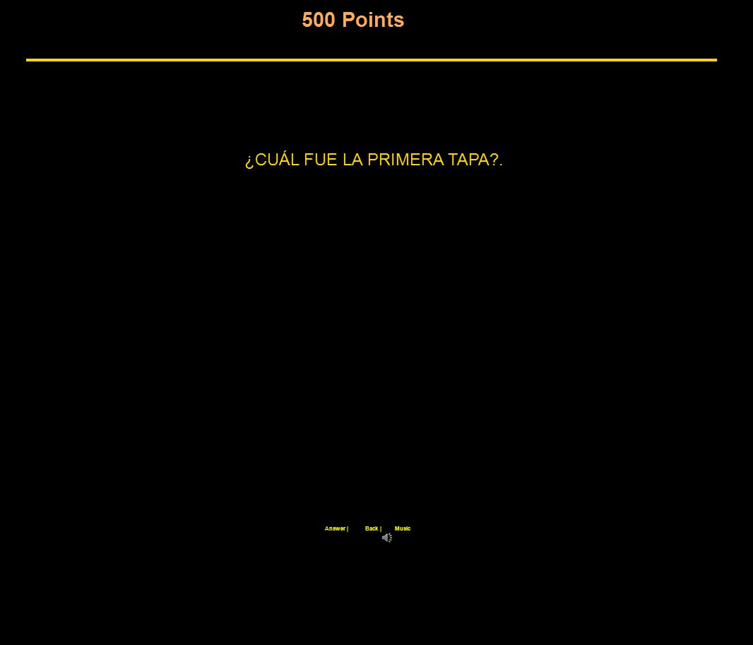 500 Points Back |Answer |Music ¿CUÁL FUE LA PRIMERA TAPA .