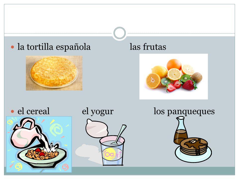 la tortilla españolalas frutas el cerealel yogurlos panqueques