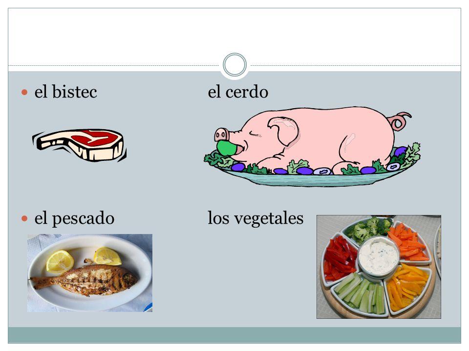 el bistecel cerdo el pescadolos vegetales
