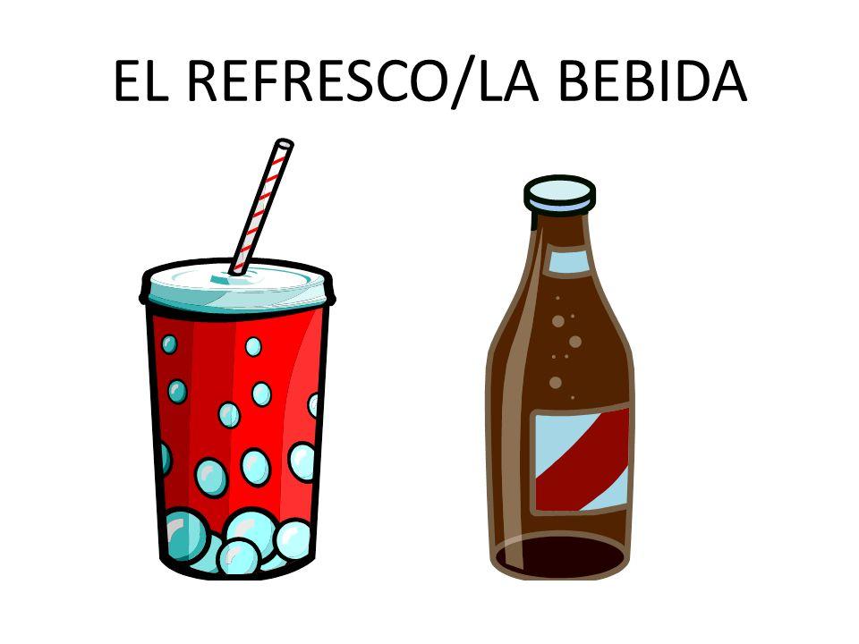 EL REFRESCO/LA BEBIDA