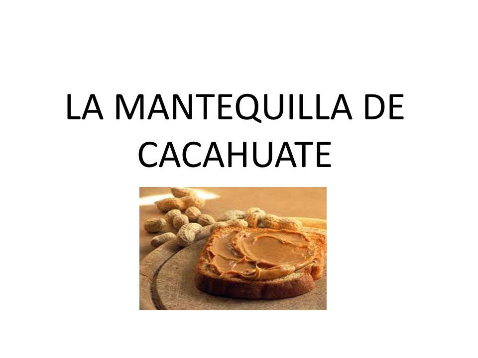 LA MANTEQUILLA DE CACAHUATE
