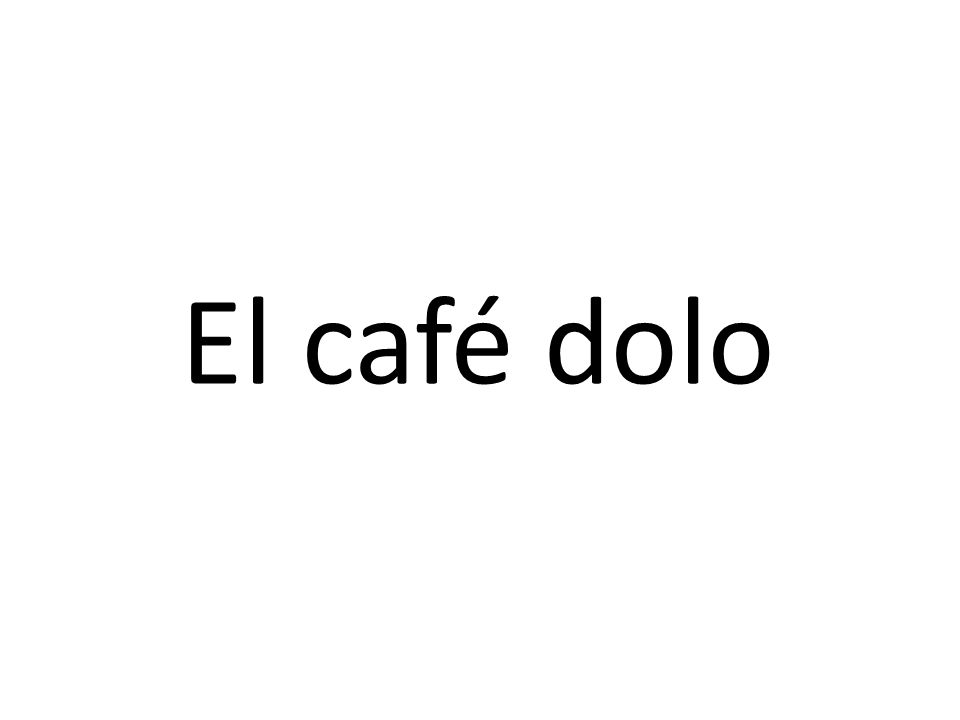 El café dolo