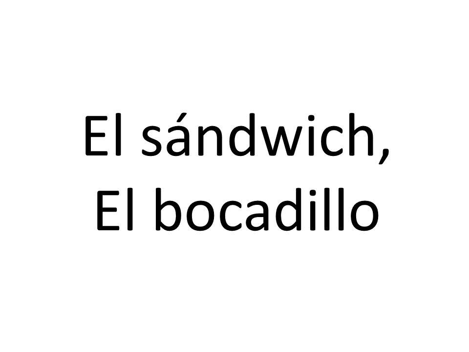 El sándwich, El bocadillo
