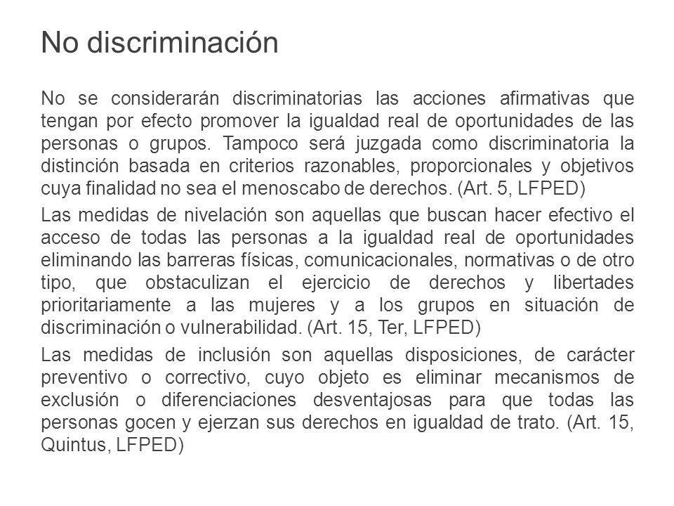 No se considerarán discriminatorias las acciones afirmativas que tengan por efecto promover la igualdad real de oportunidades de las personas o grupos.
