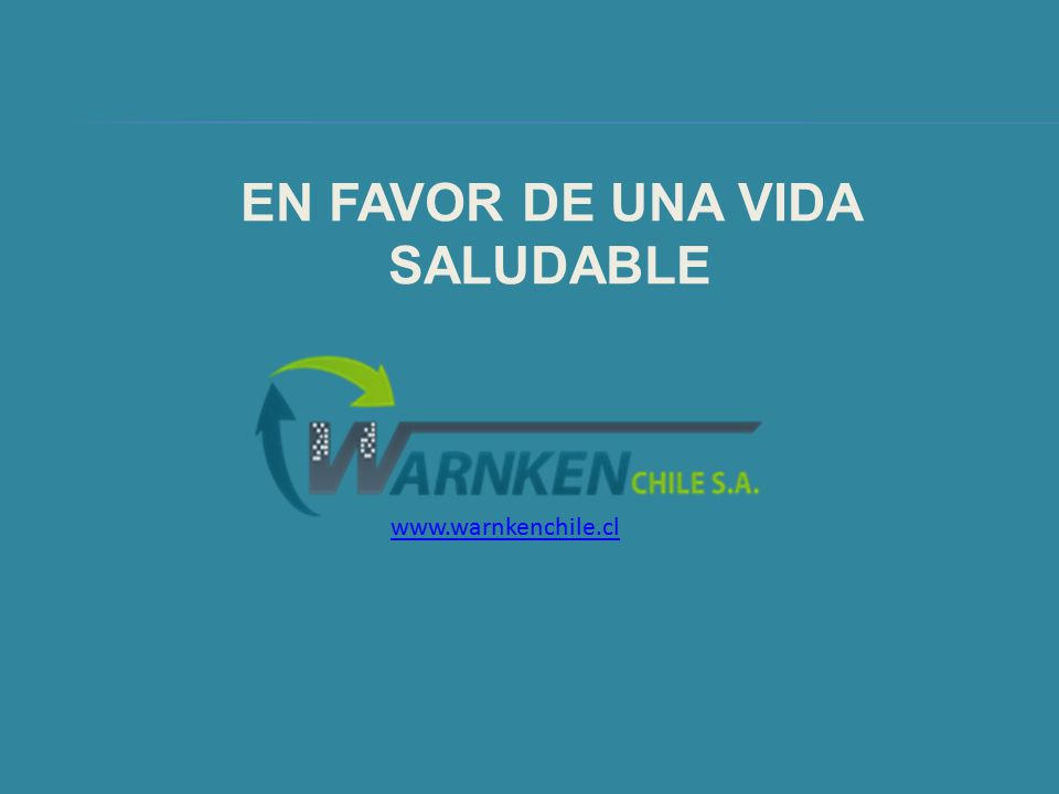 EN FAVOR DE UNA VIDA SALUDABLE www.warnkenchile.cl