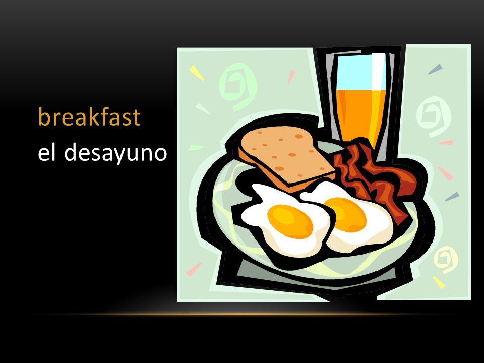 breakfast el desayuno
