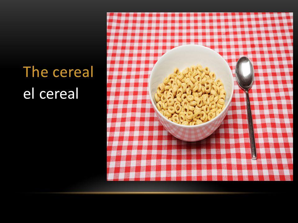 The cereal el cereal