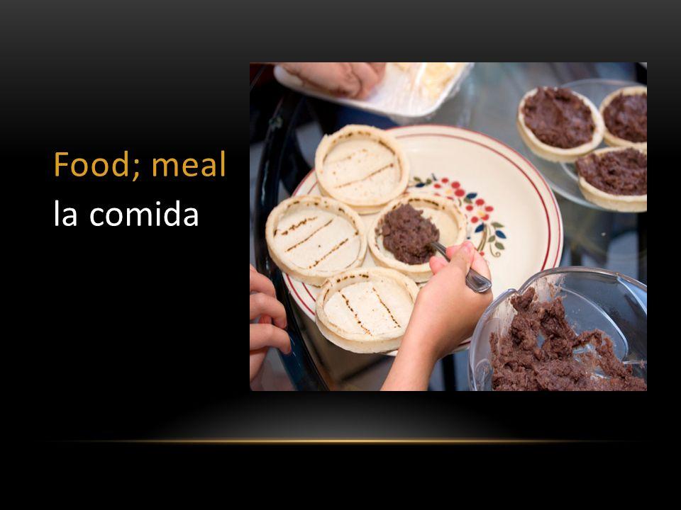 Food; meal la comida