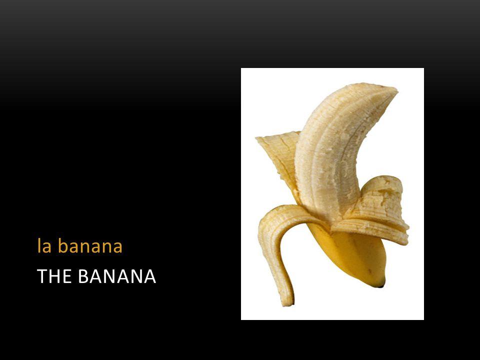 THE BANANA la banana