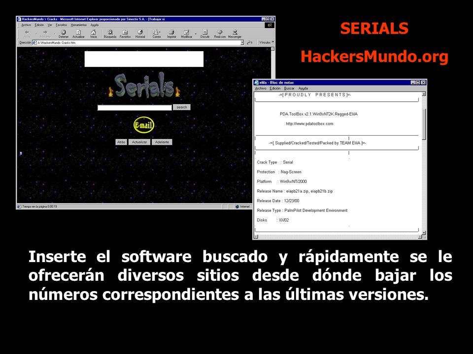 SERIALS HackersMundo.org Inserte el software buscado y rápidamente se le ofrecerán diversos sitios desde dónde bajar los números correspondientes a las últimas versiones.
