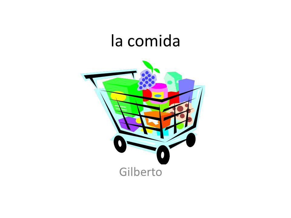 la comida Gilberto