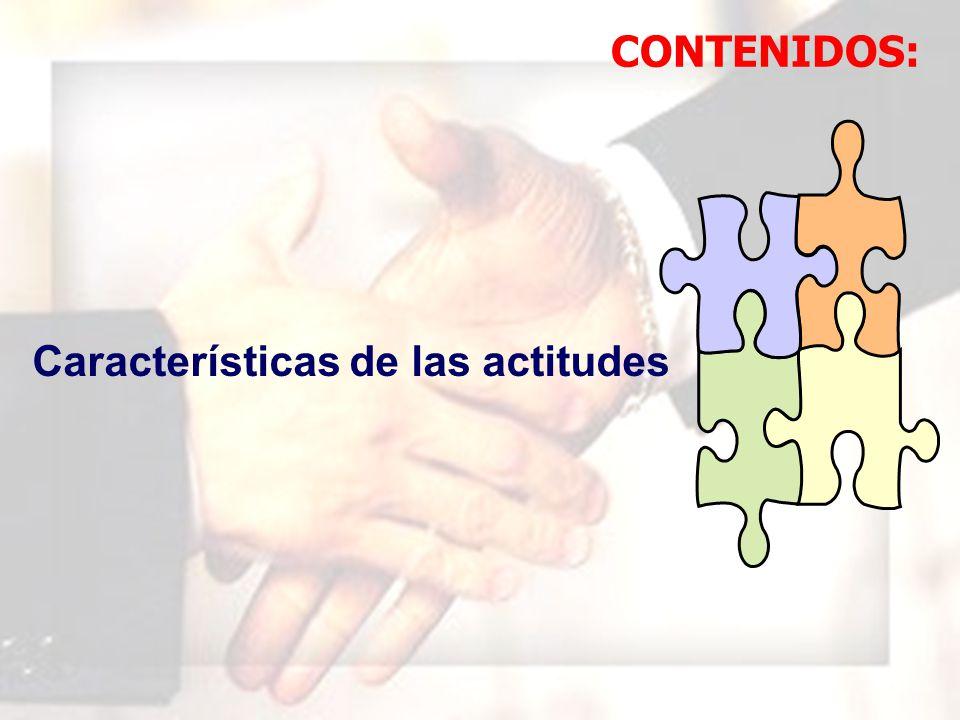WIL FRE DO MAR QUI NA MAU NY Características de las actitudes CONTENIDOS: