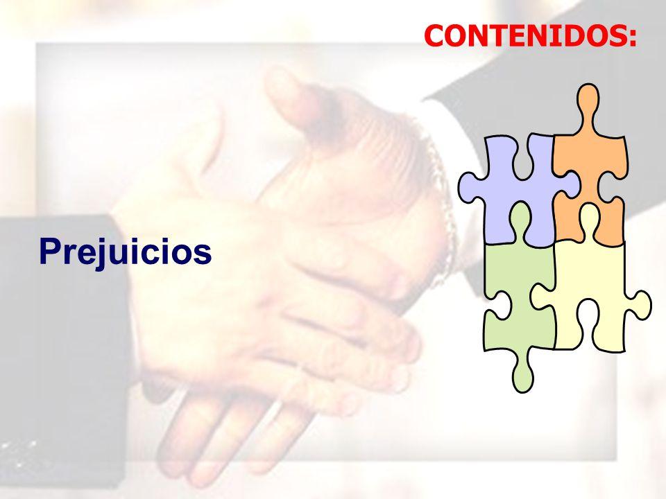 WIL FRE DO MAR QUI NA MAU NY Prejuicios CONTENIDOS: