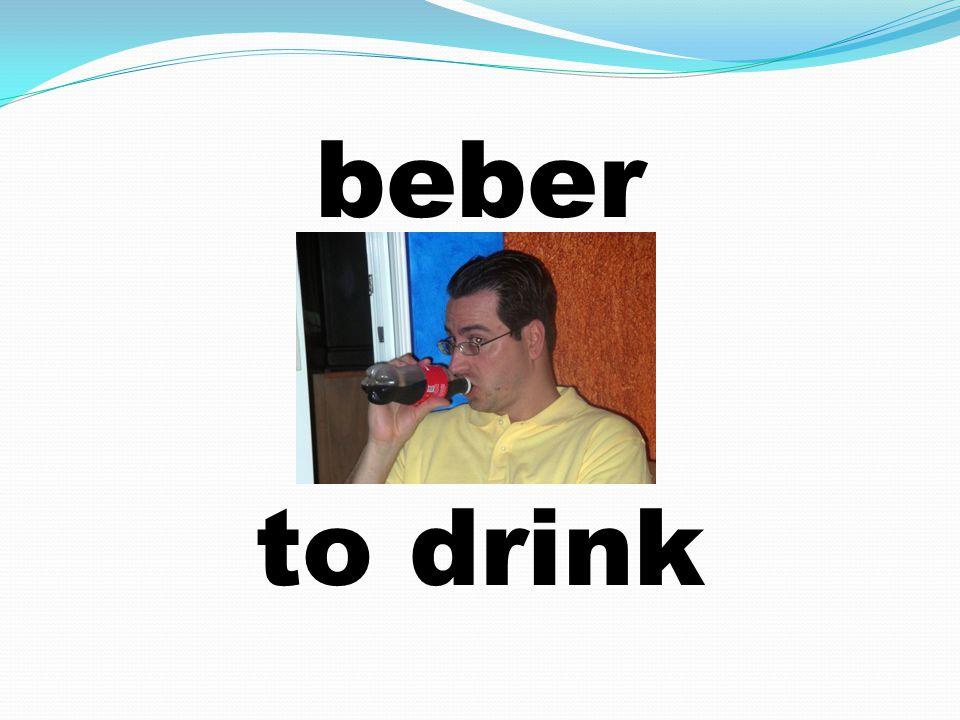 beber to drink