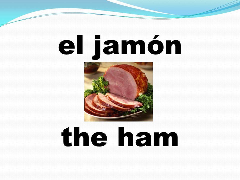 el jamón the ham
